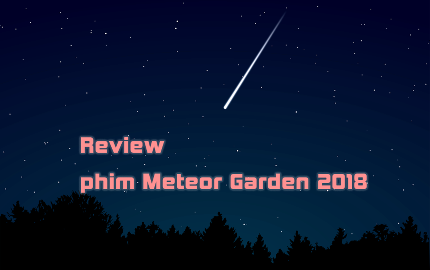 review phim meteor garden 2018