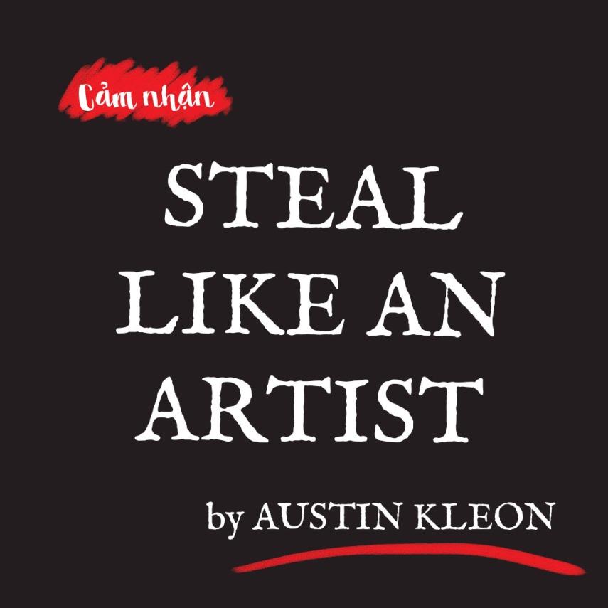 cảm nhận steal like an artist